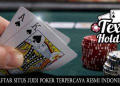 Daftar Situs Judi Poker Terpercaya Resmi Indonesia