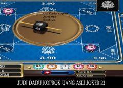 Judi Dadu Koprok Uang Asli Joker123