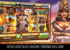 Situs Judi Slot Online Terpercaya 2019