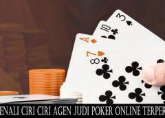 Mengenali Ciri Ciri Agen Judi Poker Online Terpercaya
