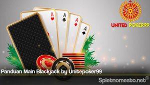 Panduan Main Blackjack by Unitepoker99