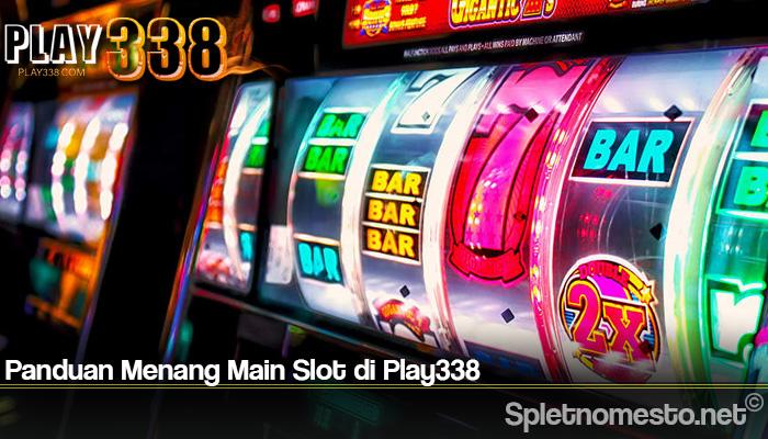 Panduan Menang Main Slot di Play338
