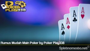 Rumus Mudah Main Poker by Poker Play338