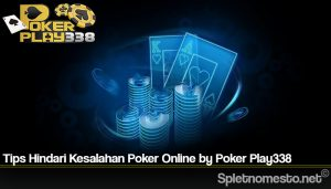 Tips Hindari Kesalahan Poker Online by Poker Play338