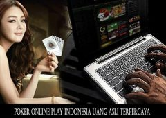 Poker Online Play Indonesia Uang Asli Terpercaya