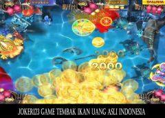 Joker123 Game Tembak Ikan Uang Asli Indonesia