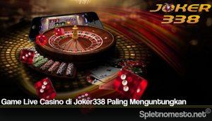 Game Live Casino di Joker338 Paling Menguntungkan