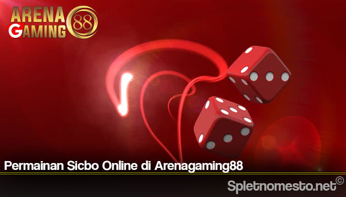 Permainan Sicbo Online di Arenagaming88