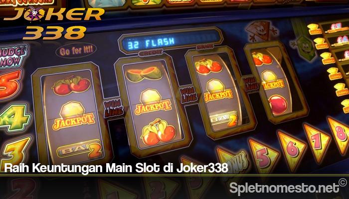 Raih Keuntungan Main Slot di Joker338