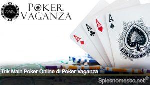 Trik Main Poker Online di Poker Vaganza