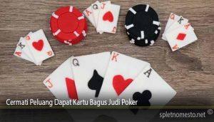 Cermati Peluang Dapat Kartu Bagus Judi Poker